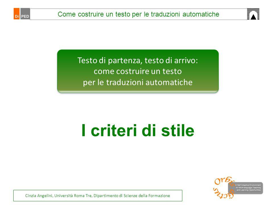 Cinzia Angelini, Università Roma Tre, Dipartimento di Scienze della Formazione Testo di partenza, testo di arrivo: come costruire un testo per le trad