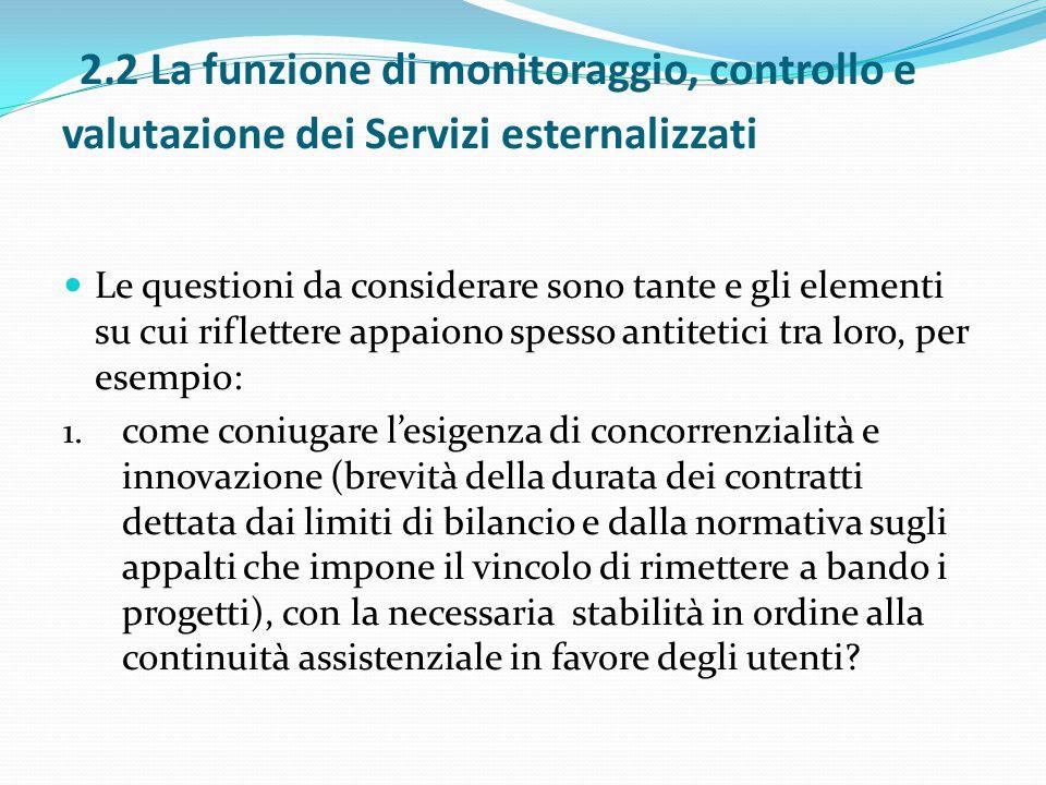 2.2 La funzione di monitoraggio, controllo e valutazione dei Servizi esternalizzati Le questioni da considerare sono tante e gli elementi su cui rifle