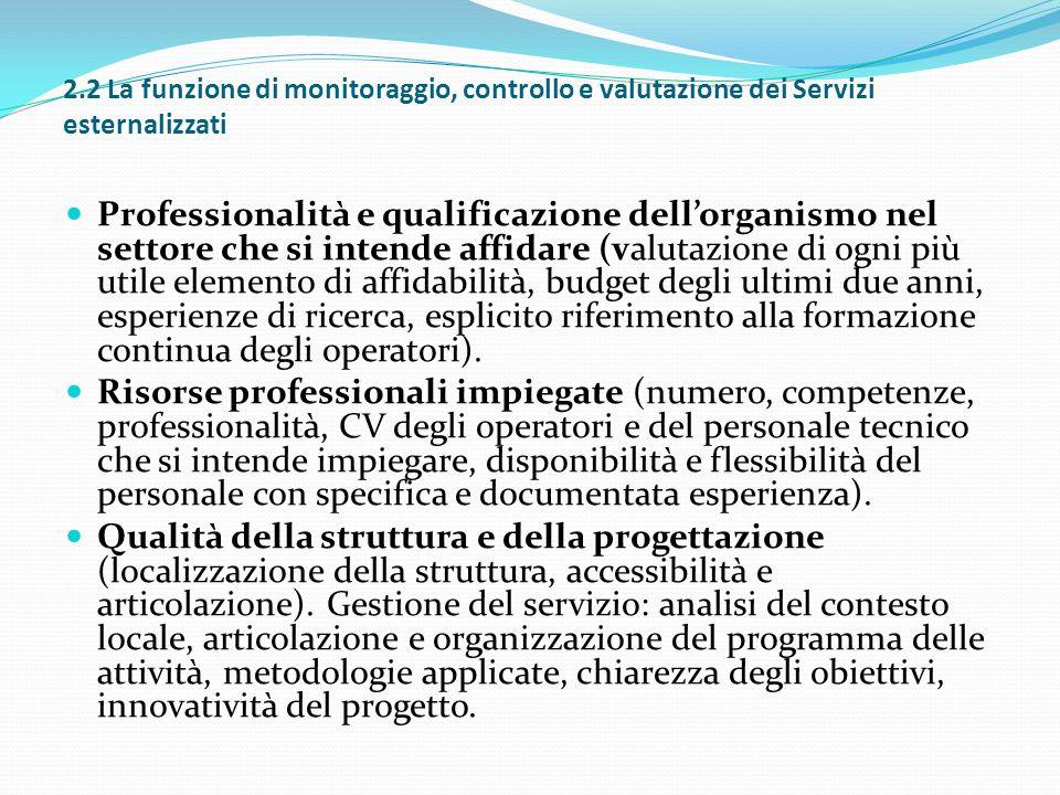 2.2 La funzione di monitoraggio, controllo e valutazione dei Servizi esternalizzati Professionalità e qualificazione dell'organismo nel settore che si