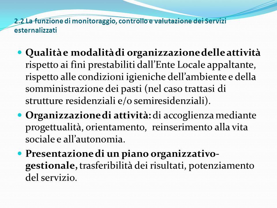 2.2 La funzione di monitoraggio, controllo e valutazione dei Servizi esternalizzati Qualità e modalità di organizzazione delle attività rispetto ai fi