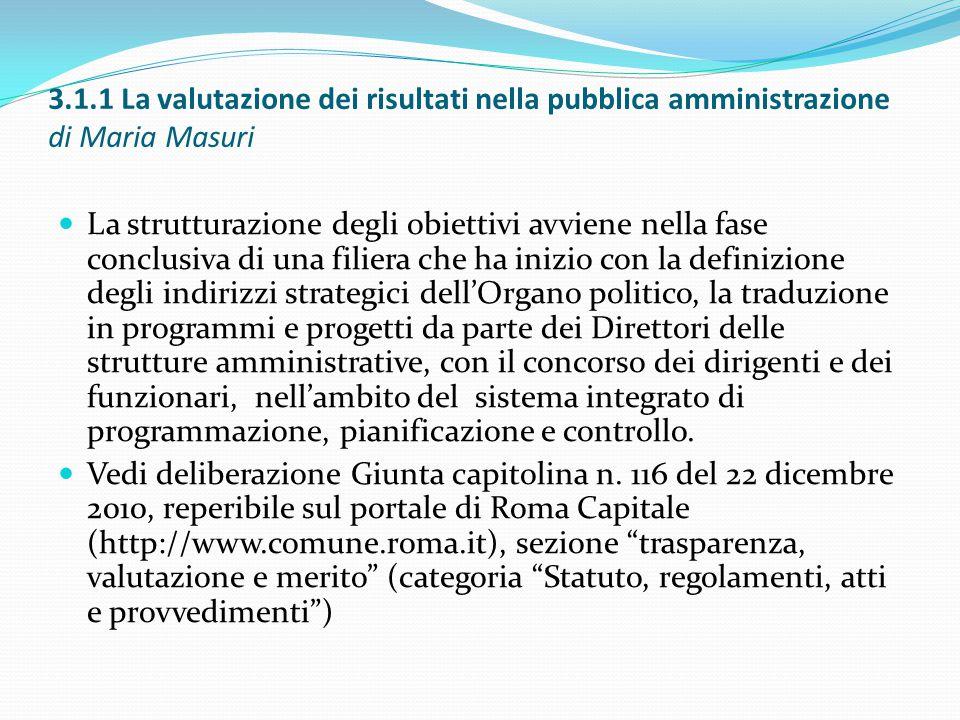 3.1.1 La valutazione dei risultati nella pubblica amministrazione di Maria Masuri La strutturazione degli obiettivi avviene nella fase conclusiva di u