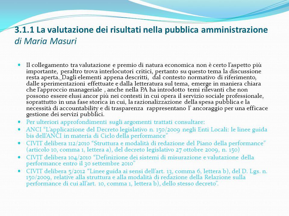 3.1.1 La valutazione dei risultati nella pubblica amministrazione di Maria Masuri Il collegamento tra valutazione e premio di natura economica non è c