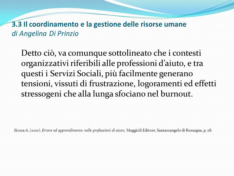3.3 Il coordinamento e la gestione delle risorse umane di Angelina Di Prinzio Detto ciò, va comunque sottolineato che i contesti organizzativi riferib