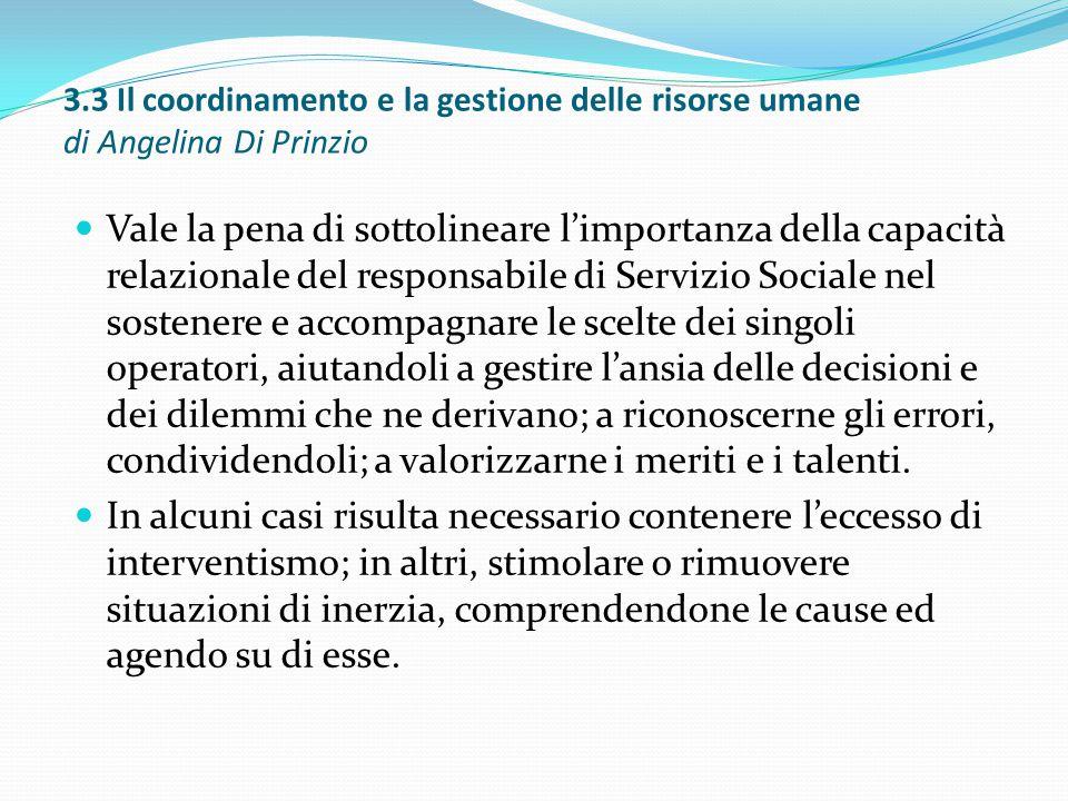 3.3 Il coordinamento e la gestione delle risorse umane di Angelina Di Prinzio Vale la pena di sottolineare l'importanza della capacità relazionale del