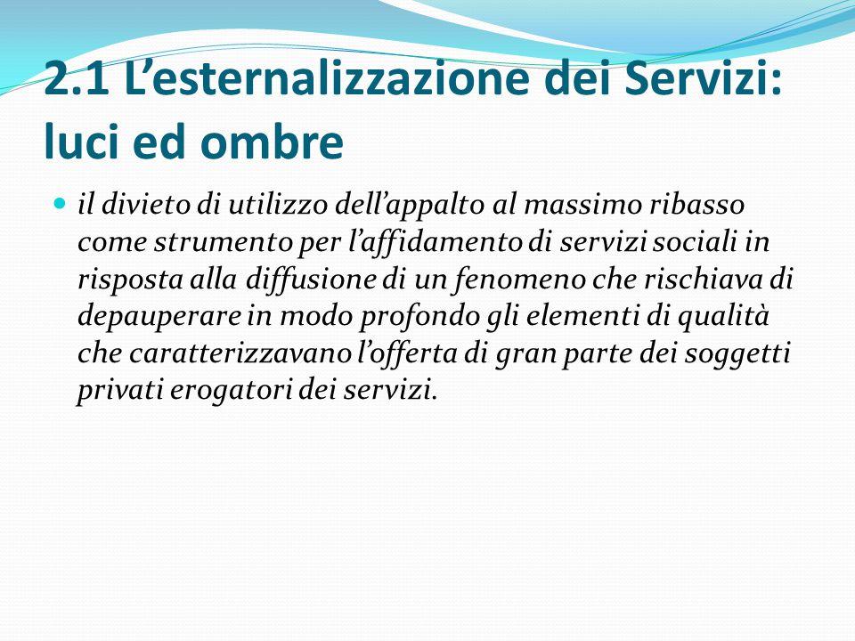 2.1 L'esternalizzazione dei Servizi: luci ed ombre il divieto di utilizzo dell'appalto al massimo ribasso come strumento per l'affidamento di servizi