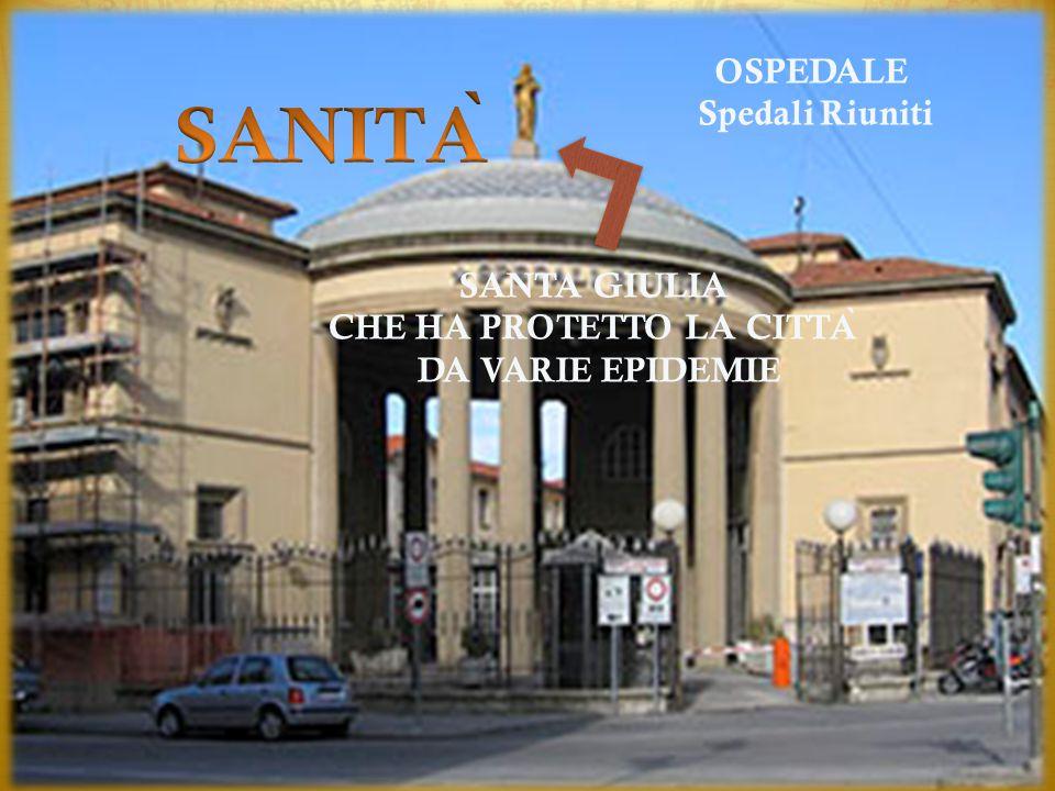 OSPEDALE Spedali Riuniti SANTA GIULIA CHE HA PROTETTO LA CITTA ̀ DA VARIE EPIDEMIE