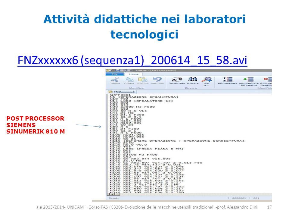 Attività didattiche nei laboratori tecnologici FNZxxxxxx6 (sequenza1)_200614_15_58.avi a.a 2013/2014- UNICAM – Corso PAS (C320)- Evoluzione delle macc
