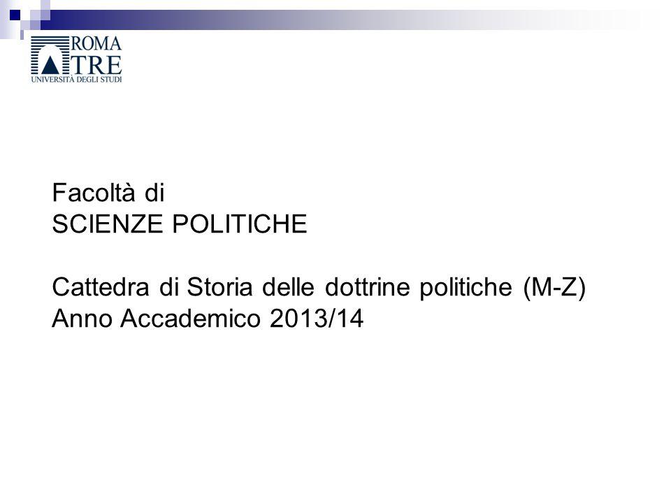 Facoltà di SCIENZE POLITICHE Cattedra di Storia delle dottrine politiche (M-Z) Anno Accademico 2013/14