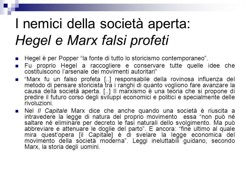 """I nemici della società aperta: Hegel e Marx falsi profeti Hegel è per Popper """"la fonte di tutto lo storicismo contemporaneo"""". Fu proprio Hegel a racco"""