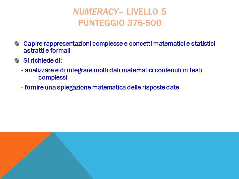 Capire rappresentazioni complesse e concetti matematici e statistici astratti e formali Si richiede di: - analizzare e di integrare molti dati matemat