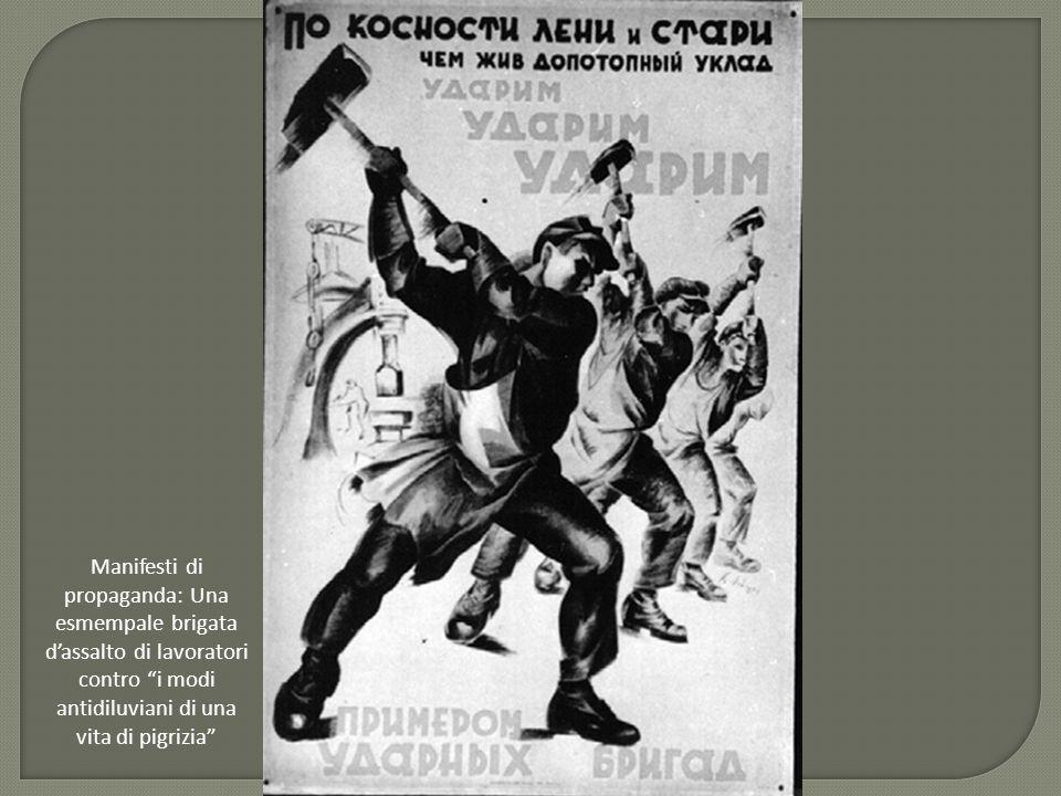 Manifesti di propaganda: Una esmempale brigata d'assalto di lavoratori contro i modi antidiluviani di una vita di pigrizia