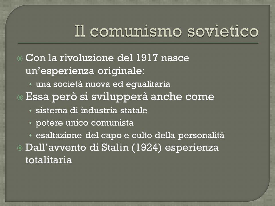  Con la rivoluzione del 1917 nasce un'esperienza originale: una società nuova ed egualitaria  Essa però si svilupperà anche come sistema di industri