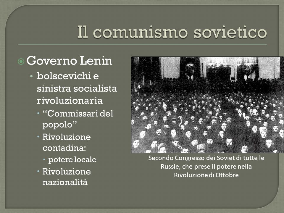 """ Governo Lenin bolscevichi e sinistra socialista rivoluzionaria  """"Commissari del popolo""""  Rivoluzione contadina:  potere locale  Rivoluzione nazi"""