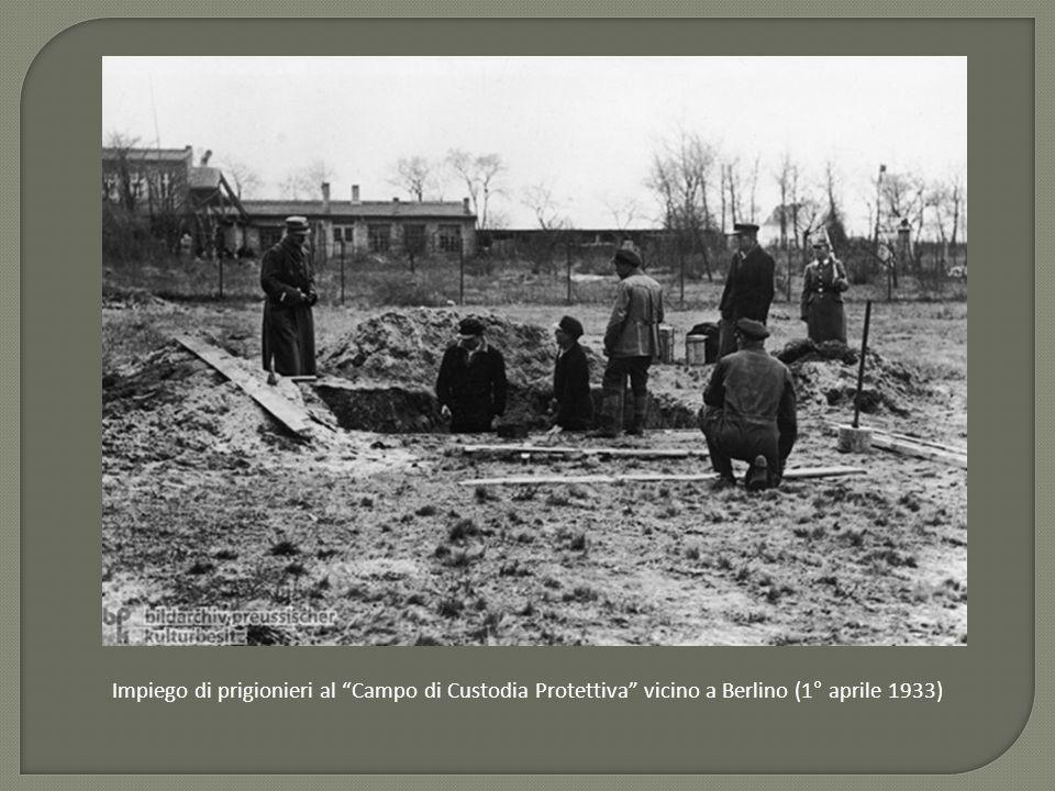 """Impiego di prigionieri al """"Campo di Custodia Protettiva"""" vicino a Berlino (1° aprile 1933)"""