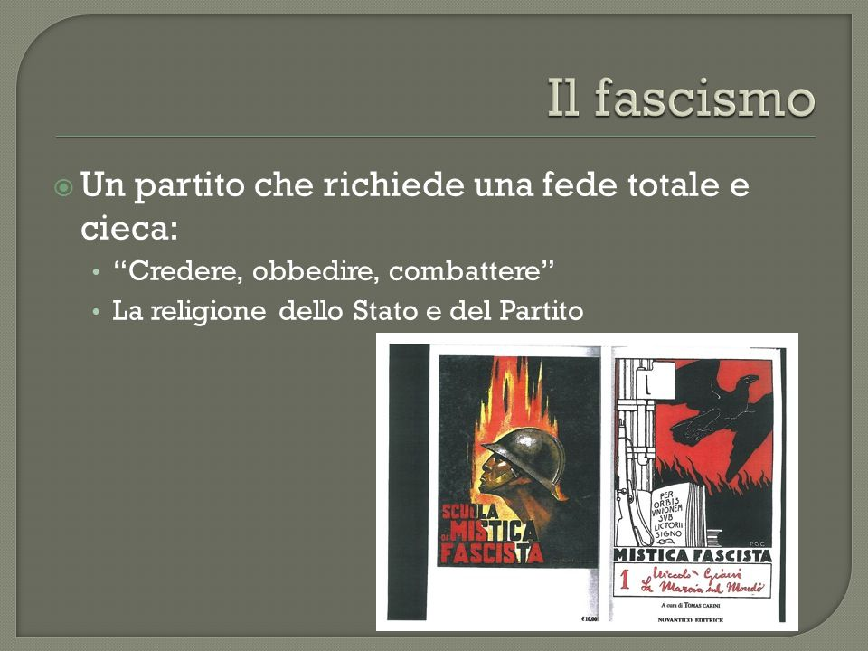 """ Un partito che richiede una fede totale e cieca: """"Credere, obbedire, combattere"""" La religione dello Stato e del Partito"""