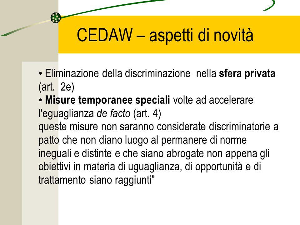 CEDAW – aspetti di novità Eliminazione della discriminazione nella sfera privata (art.