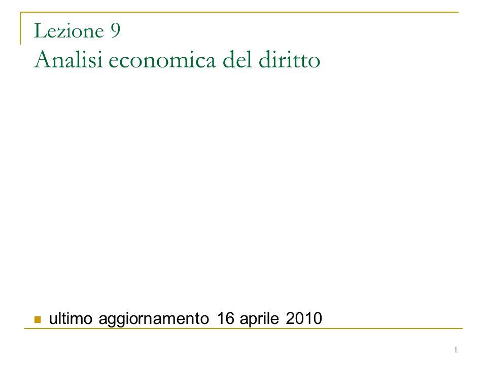 1 Lezione 9 Analisi economica del diritto ultimo aggiornamento 16 aprile 2010