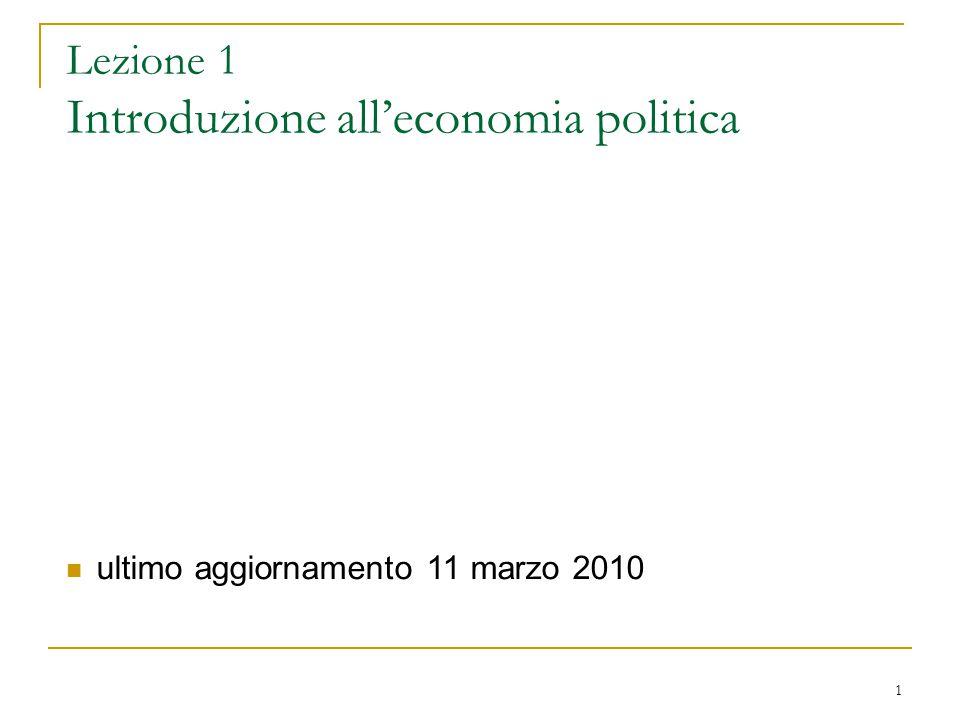 1 Lezione 1 Introduzione all'economia politica ultimo aggiornamento 11 marzo 2010