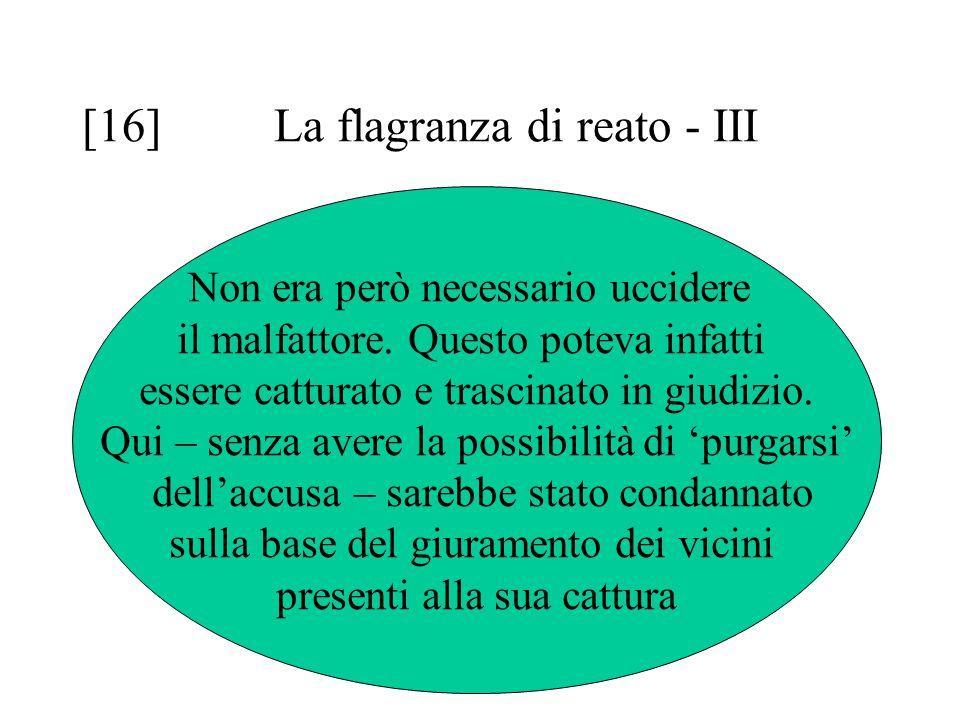 [16]La flagranza di reato - III Non era però necessario uccidere il malfattore.