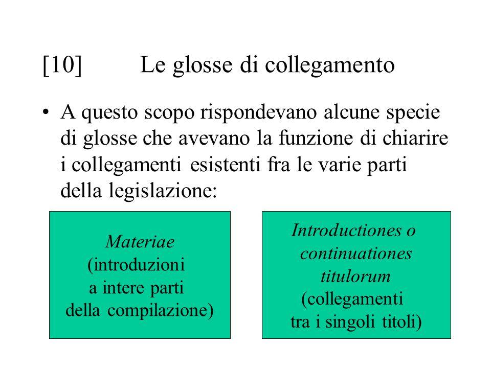[10]Le glosse di collegamento A questo scopo rispondevano alcune specie di glosse che avevano la funzione di chiarire i collegamenti esistenti fra le