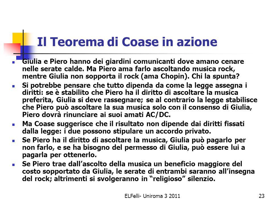 ELFelli- Uniroma 3 201123 Il Teorema di Coase in azione Giulia e Piero hanno dei giardini comunicanti dove amano cenare nelle serate calde.