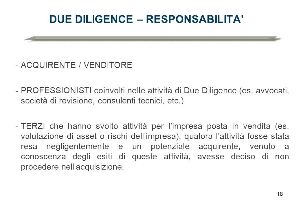 18 DUE DILIGENCE – RESPONSABILITA' -ACQUIRENTE / VENDITORE -PROFESSIONISTI coinvolti nelle attività di Due Diligence (es.
