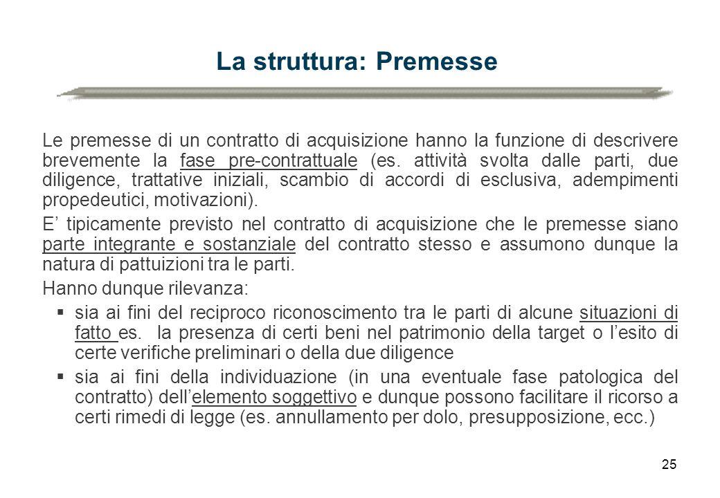 25 La struttura: Premesse Le premesse di un contratto di acquisizione hanno la funzione di descrivere brevemente la fase pre-contrattuale (es.