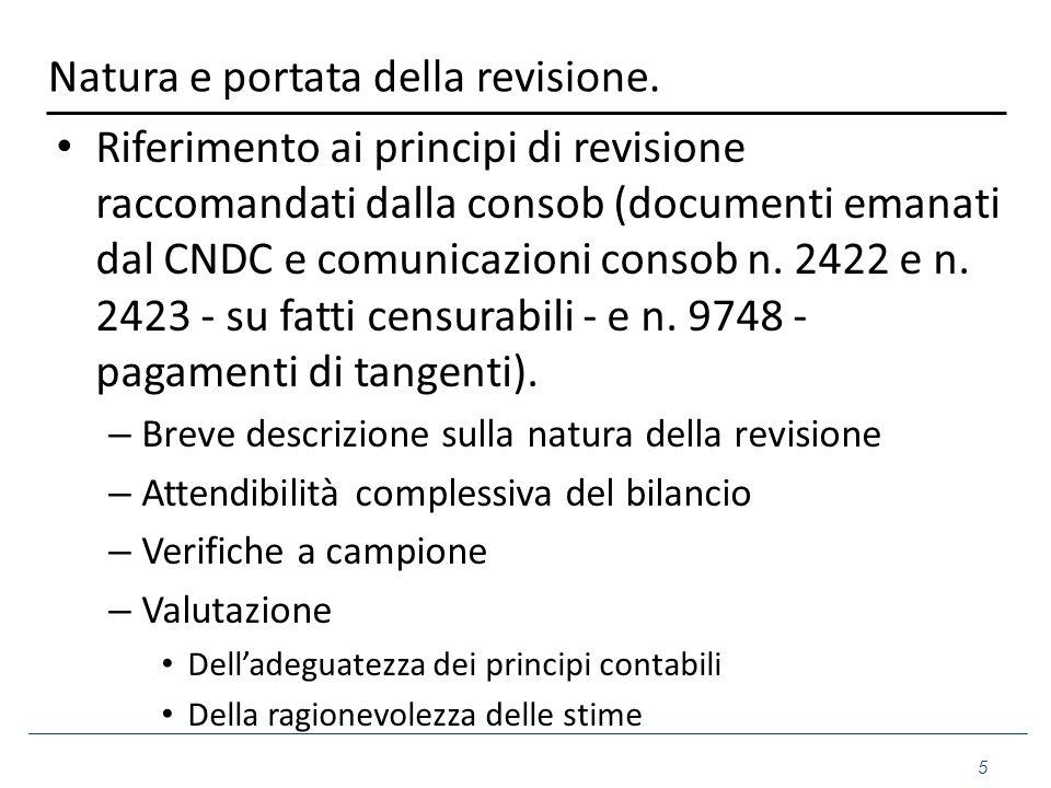 Natura e portata della revisione. Riferimento ai principi di revisione raccomandati dalla consob (documenti emanati dal CNDC e comunicazioni consob n.