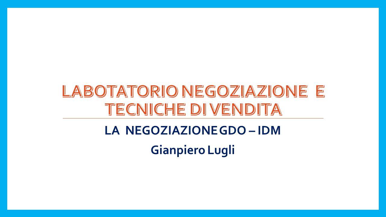 LA NEGOZIAZIONE GDO – IDM Gianpiero Lugli