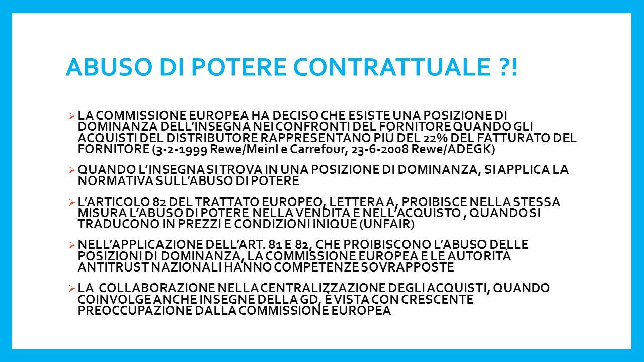 ABUSO DI POTERE CONTRATTUALE ?!  LA COMMISSIONE EUROPEA HA DECISO CHE ESISTE UNA POSIZIONE DI DOMINANZA DELL'INSEGNA NEI CONFRONTI DEL FORNITORE QUAN