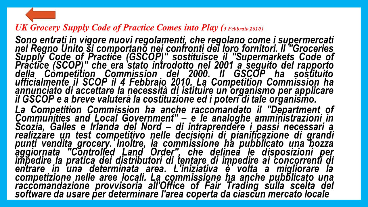 UK Grocery Supply Code of Practice Comes into Play ( 5 Febbraio 2010 ) Sono entrati in vigore nuovi regolamenti, che regolano come i supermercati nel
