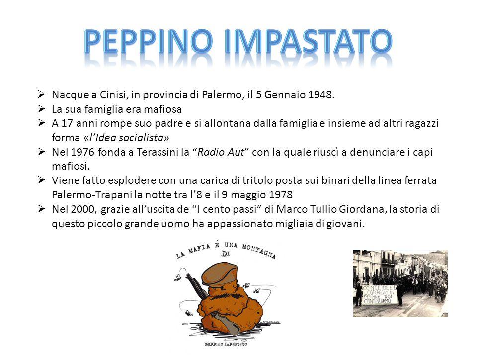  Nacque a Cinisi, in provincia di Palermo, il 5 Gennaio 1948.