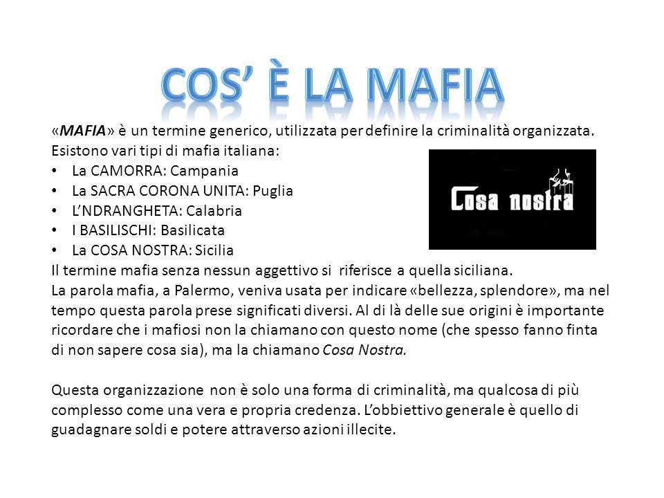 «MAFIA» è un termine generico, utilizzata per definire la criminalità organizzata.