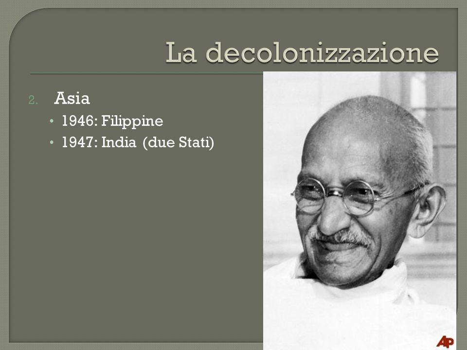 2. Asia 1946: Filippine 1947: India (due Stati)