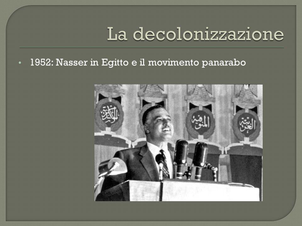 1952: Nasser in Egitto e il movimento panarabo