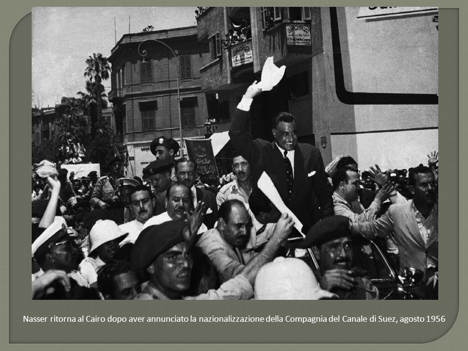 Nasser ritorna al Cairo dopo aver annunciato la nazionalizzazione della Compagnia del Canale di Suez, agosto 1956