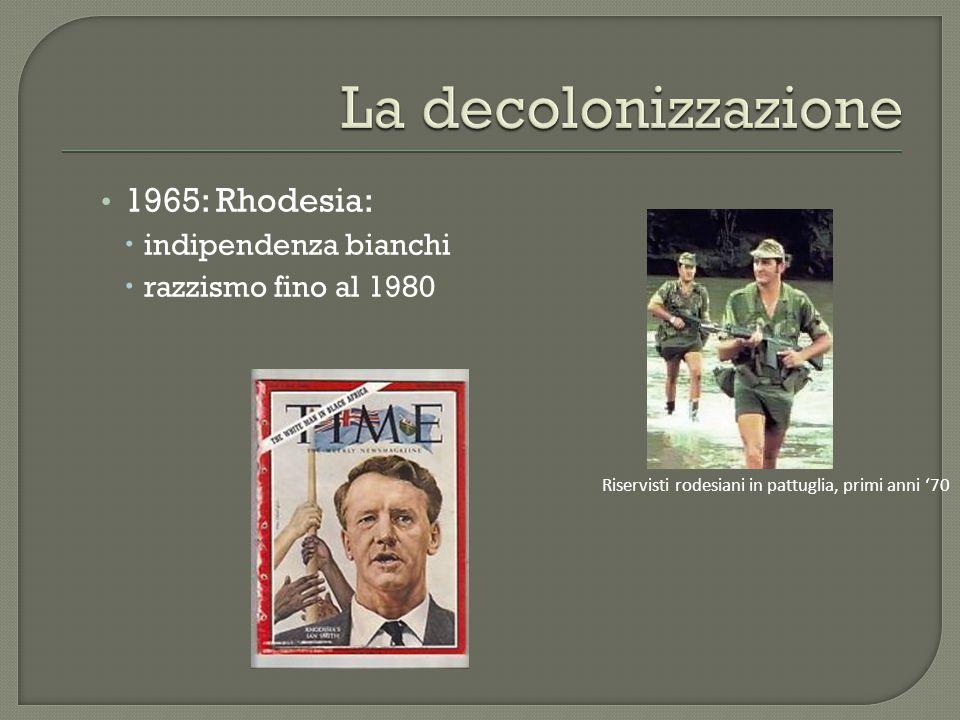 1965: Rhodesia:  indipendenza bianchi  razzismo fino al 1980 Riservisti rodesiani in pattuglia, primi anni '70