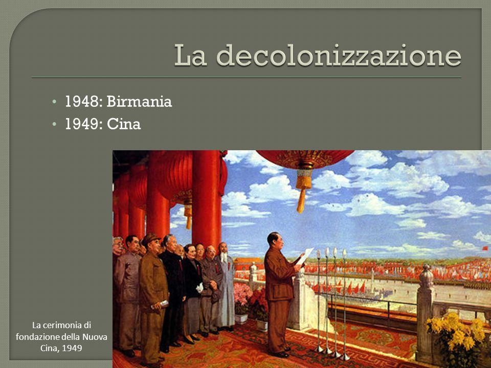 1948: Birmania 1949: Cina La cerimonia di fondazione della Nuova Cina, 1949