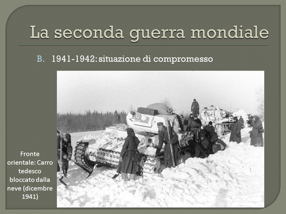 B.1941-1942: situazione di compromesso Fronte orientale: Carro tedesco bloccato dalla neve (dicembre 1941)