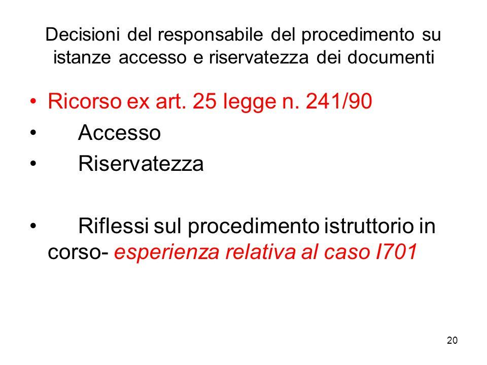 20 Decisioni del responsabile del procedimento su istanze accesso e riservatezza dei documenti Ricorso ex art. 25 legge n. 241/90 Accesso Riservatezza