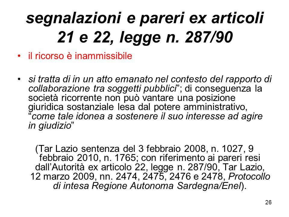 26 segnalazioni e pareri ex articoli 21 e 22, legge n. 287/90 il ricorso è inammissibile si tratta di in un atto emanato nel contesto del rapporto di