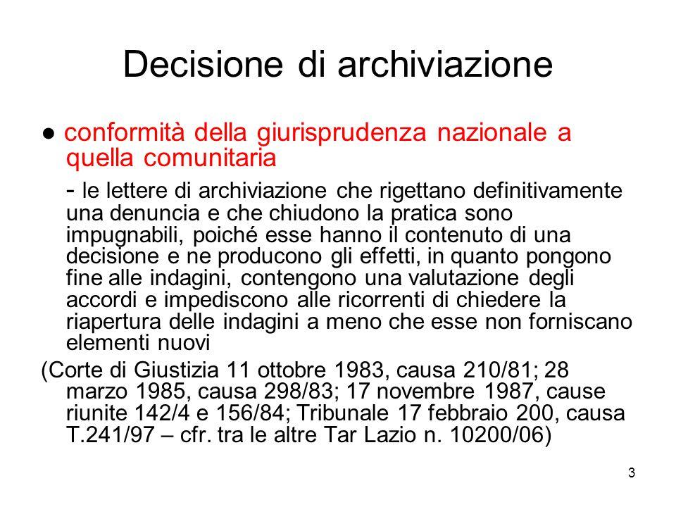 3 Decisione di archiviazione ● conformità della giurisprudenza nazionale a quella comunitaria - le lettere di archiviazione che rigettano definitivame