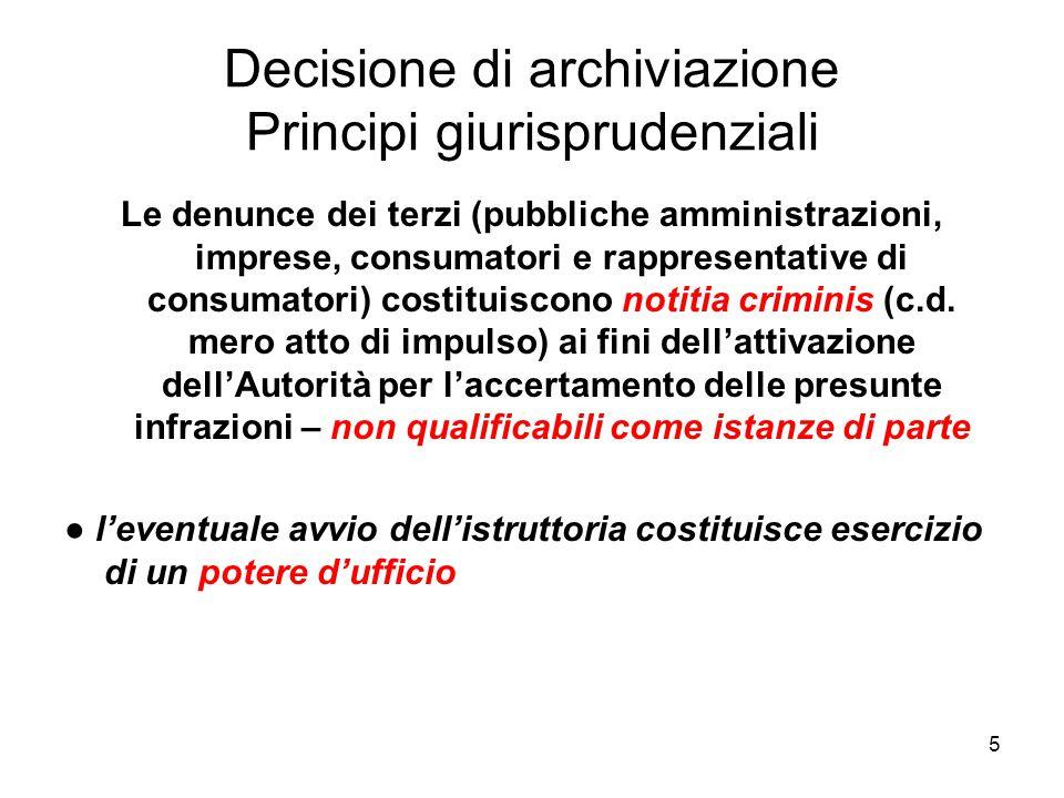 5 Decisione di archiviazione Principi giurisprudenziali Le denunce dei terzi (pubbliche amministrazioni, imprese, consumatori e rappresentative di con