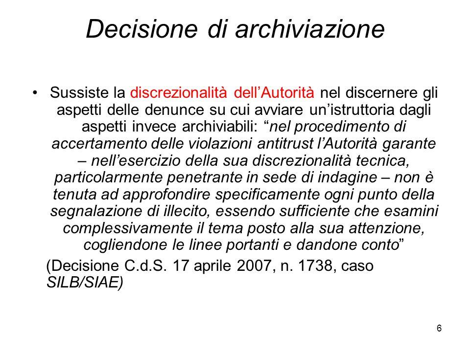 6 Decisione di archiviazione Sussiste la discrezionalità dell'Autorità nel discernere gli aspetti delle denunce su cui avviare un'istruttoria dagli as