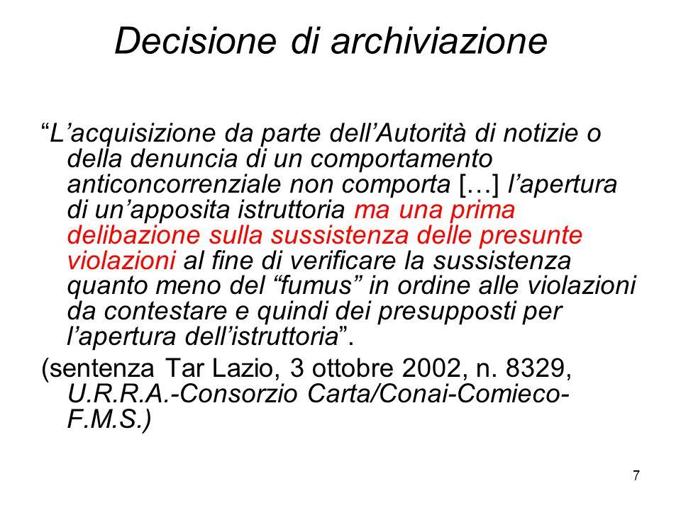 """7 Decisione di archiviazione """"L'acquisizione da parte dell'Autorità di notizie o della denuncia di un comportamento anticoncorrenziale non comporta […"""