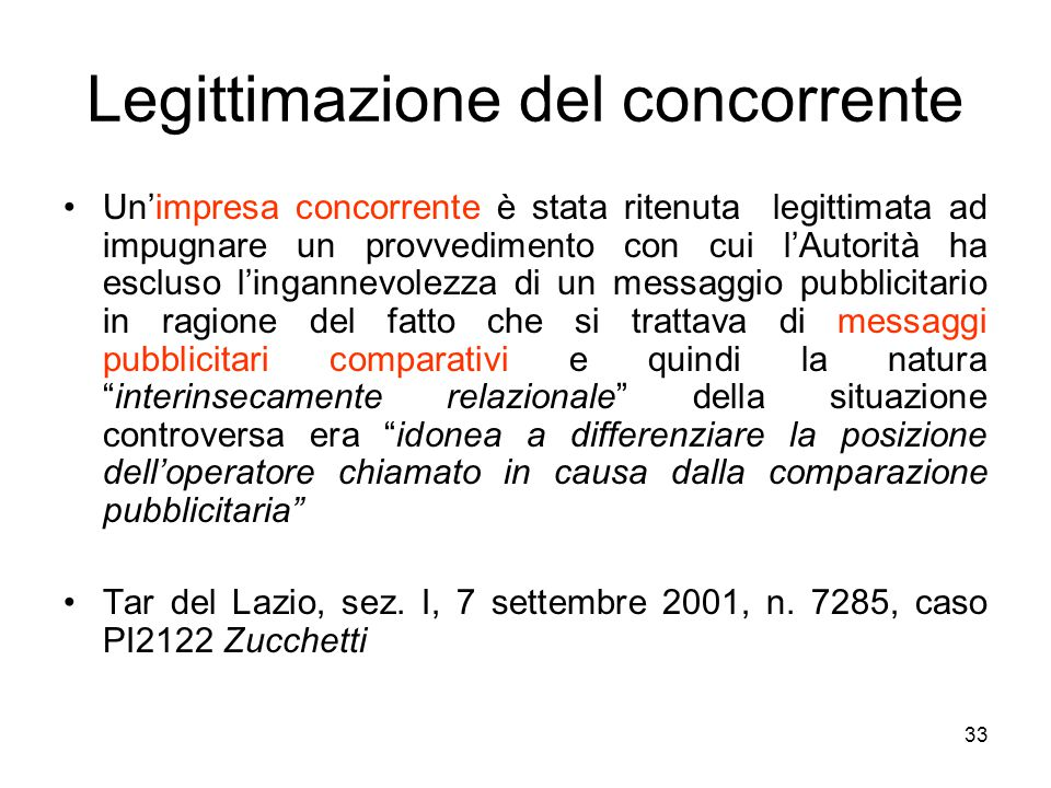 33 Legittimazione del concorrente Un'impresa concorrente è stata ritenuta legittimata ad impugnare un provvedimento con cui l'Autorità ha escluso l'in