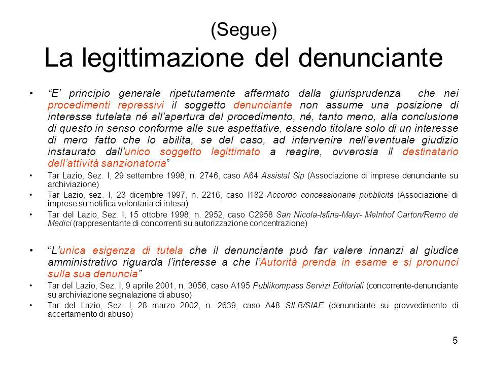"""5 (Segue) La legittimazione del denunciante """"E' principio generale ripetutamente affermato dalla giurisprudenza che nei procedimenti repressivi il sog"""