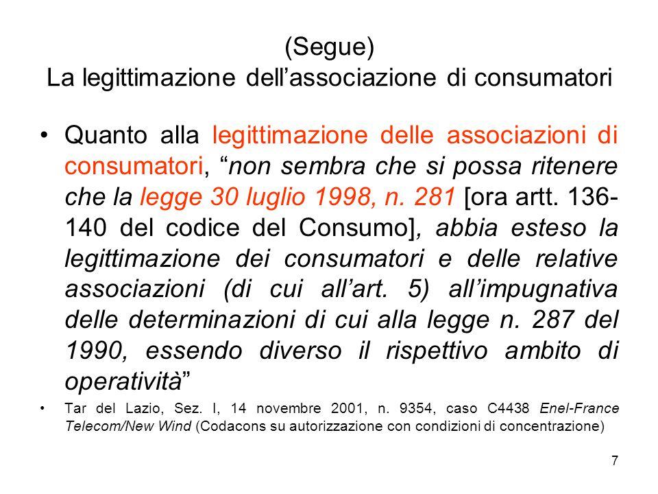 """7 (Segue) La legittimazione dell'associazione di consumatori Quanto alla legittimazione delle associazioni di consumatori, """"non sembra che si possa ri"""