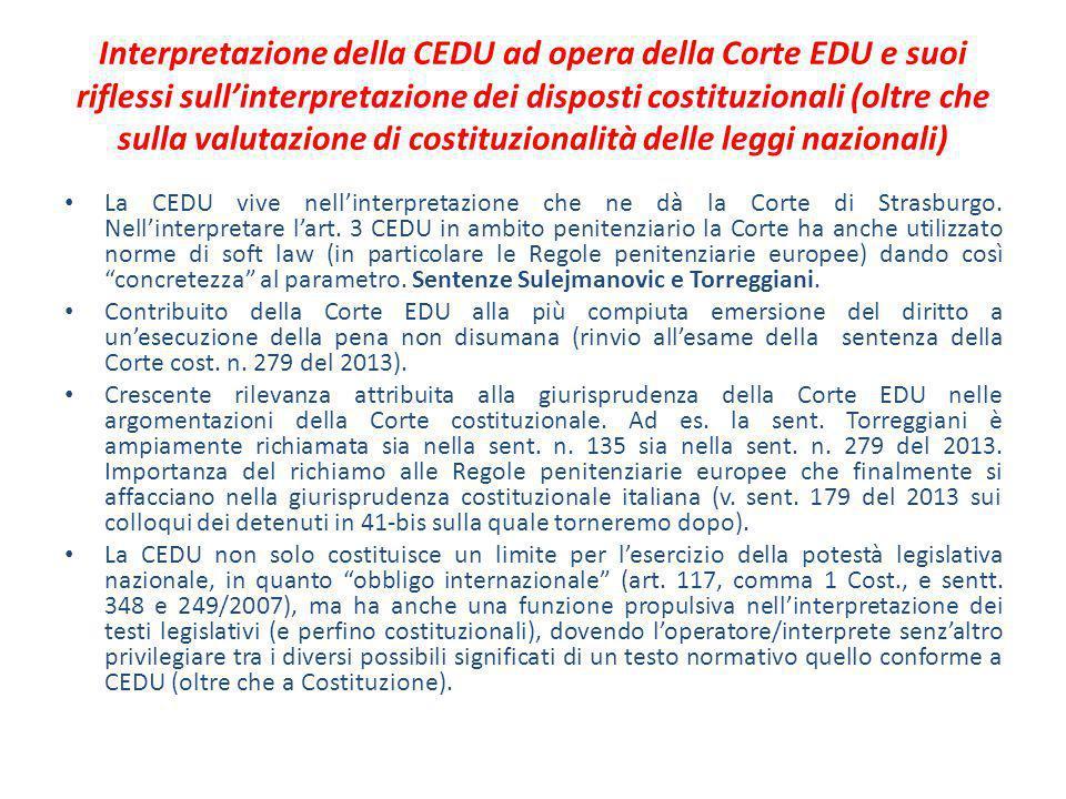 Interpretazione della CEDU ad opera della Corte EDU e suoi riflessi sull'interpretazione dei disposti costituzionali (oltre che sulla valutazione di c