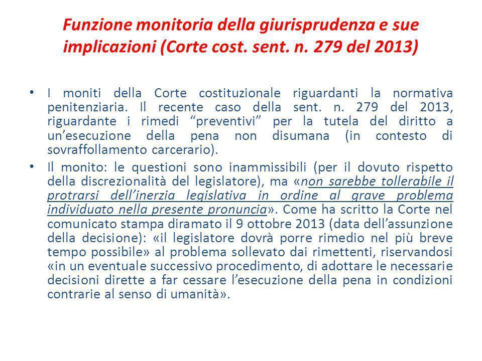 Funzione monitoria della giurisprudenza e sue implicazioni (Corte cost. sent. n. 279 del 2013) I moniti della Corte costituzionale riguardanti la norm
